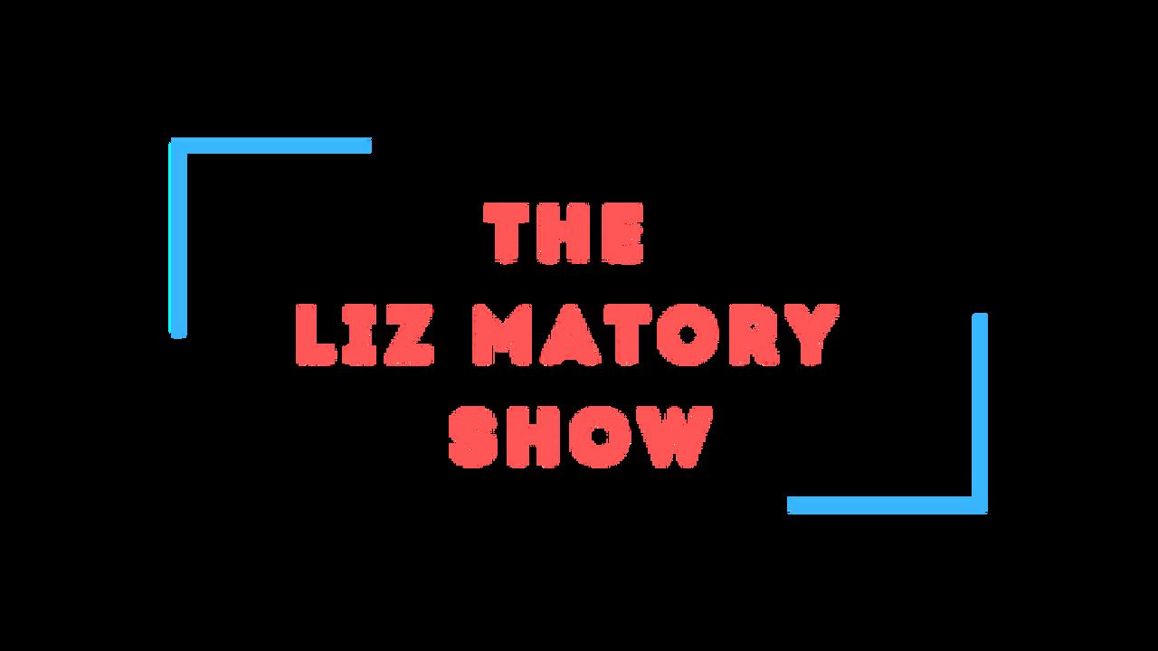 The Liz Matory Show