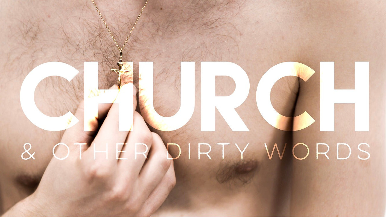 'Church & Other Dirty Words' written by Brad Cohen directed by Sian Williams