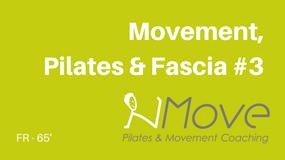 Movement, Pilates & Fascia #3