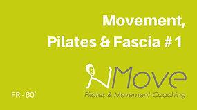 Movement, Pilates & Fascia #1