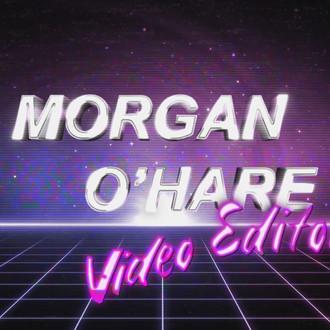 Video editor | Morgan O'Hare Media