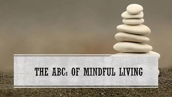 """September 16th:  """"The ABCs of Mindful Living"""""""