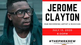 IN CONVERSATIONS w/ R&B Artist Jerome Clayton
