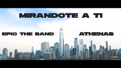 Mirandote a Ti By EPIC the Band (feat. Athenas)