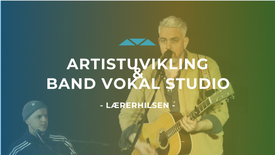 Artistutvikling & Band Vokal Studio