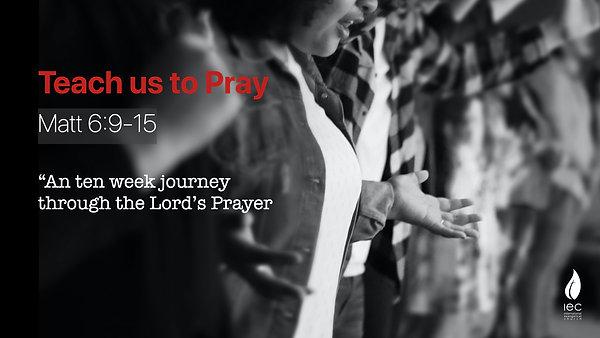 Teach us to Pray series.