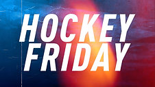 Hockey Friday ! Le Rendez-vous Hockey du Vendredi