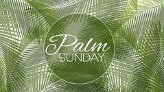 Palm Sunday - Online Service