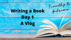 Timothy R Andrews Writing A Book Day 1