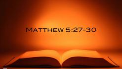 Matthew 5_27-30 PART 1