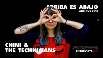 #SonidoRadar: Chini y las novedades de Chini and The Technicians