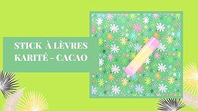 Stick à lèvres Karité Cacao