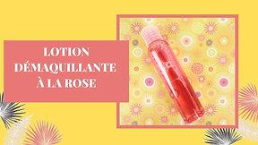 Lotion démaquillante à la rose