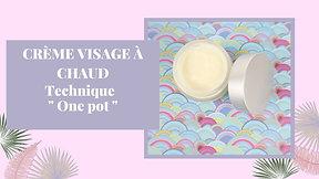 Crème visage one pot
