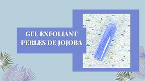 Gel exfoliant perles de jojoba