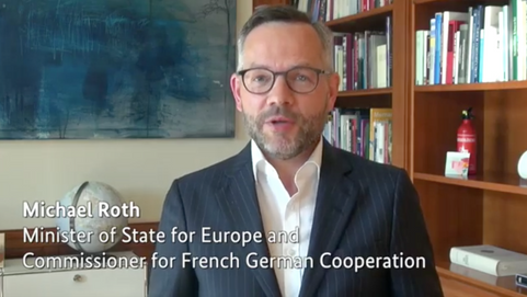 Words of Support by Michael Roth, German Minister of State for Europe and Commissioner for French-German Cooperation