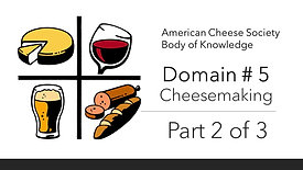 CHEESEMAKING – PART 2 OF 3