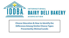 IDDBA Webinar: Cheese Education How to Identify the Differences Among Similar Cheese Types