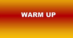 Warm Up 3 - 8:56