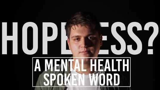 Hopeless?   A Mental health Spoken Word
