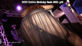 DON DADA BASH 2021 PT2 [HD]