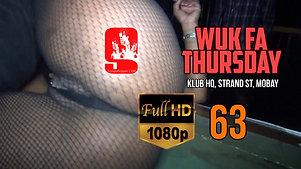 WUK FA THURSDAY 63 [HD]