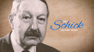 Schick Lecture Series