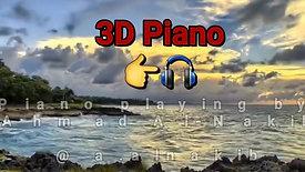 3D Piano Played By Ahmad Al-Nakib