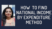 How to find National Income by Expenditure method
