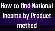 How to calculate National Income by Product Method