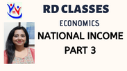 National Income- Part 3