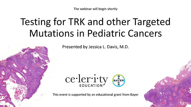 Testing for TRK and other Targeted Mutations in Pediatric Cancers
