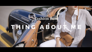 Fashion Film | Thing about me