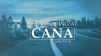 The Wedding at Cana: John 2:1-11