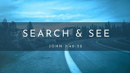 Search & See: John 7:40-52