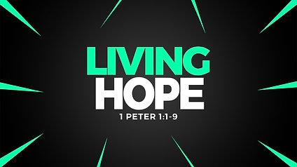 Living Hope: 1 Peter 1:1-9