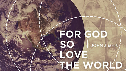 For God So Loved the World: John 3:16-18
