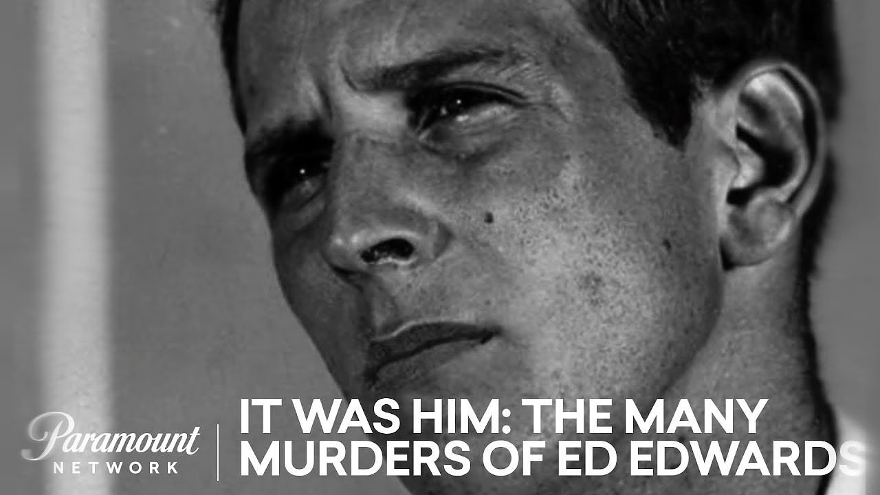 It Was Him  The Many Murders of Ed Edwards |  Paramount Network