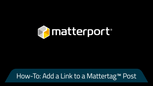 How-To: Add a Link to a Mattertag™ Post