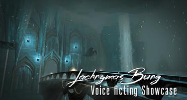 Voice Acting Showcase   Lachryma's Burg