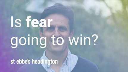 At times like this, is fear going to win?