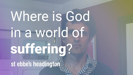 Where is God in a world of suffering?