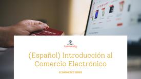 (Español) Introducción al Comercio Electrónico