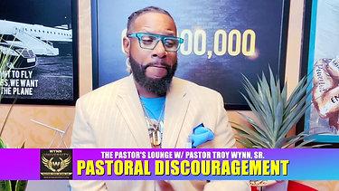 PASTORAL DISCOURAGEMENT (THE PASTOR'S LOUNGE)