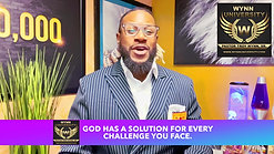 GOD HAS A SOLUTION FOR EVERY CHALLENGE YOU FACE.