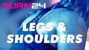 BURN24 May 2020 Legs and Shoulders