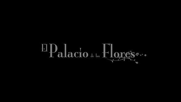 El Palacio de las Flores - Teaser