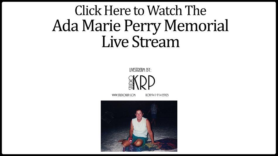 Ada Marie Perry Memorial Livestream