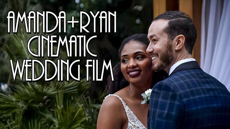Amanda & Ryan Cinematic Wedding Film