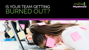 Is your team getting burned out?